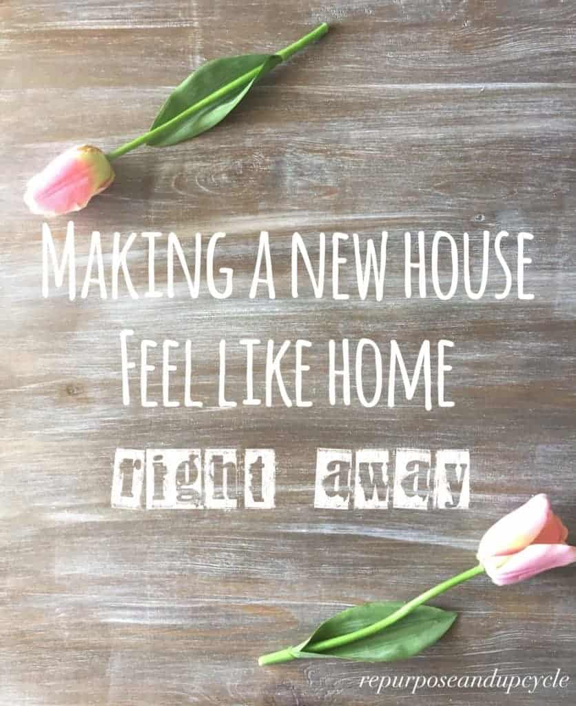 Making A New House Feel Like Home Right Away
