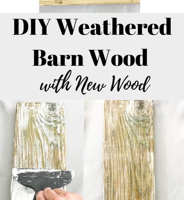 DIY Weathered Barn Wood look